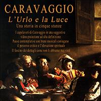 Caravaggio: l'urlo e la luce