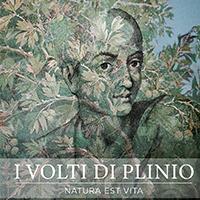 I volti di Plinio. Natura est vita