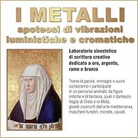 I metalli, apoteosi di vibrazioni luministiche e cromatiche
