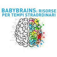 Babybrains: risorse per tempi straordinari