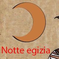 Notte egizia!